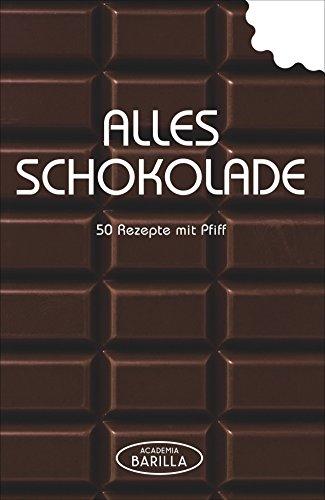 Schokoladen Rezepte: 50 Rezepte mit Pfiff - von Pralinen selber machen über Schokoladenkuchen bis zum Mousse au Chocolat oder Brownies in einem Schokolaen Kochbuch; alles Schokolade!