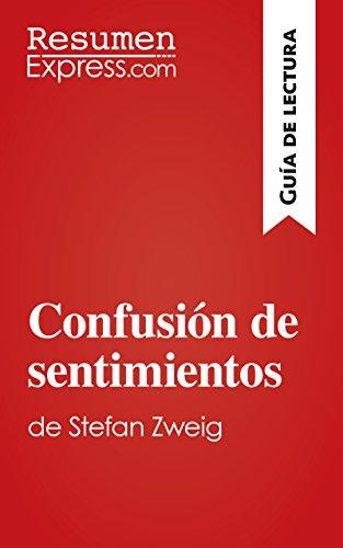 Confusión de sentimientos de Stefan Zweig (Guía de lectura): Resumen y análisis completo por ResumenExpress.com