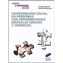 Intervención social en personas con enfermedades mentales graves y crónicas (Análisis e intervención social)