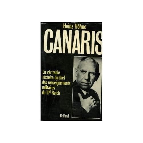 Canaris: la veritable histoire du chef des renseignements militaires du IIIe Reich de Heinz Höhne ( 1981 )