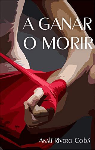 A GANAR O MORIR