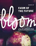 Bloom no. 19 -Farm of the Future-