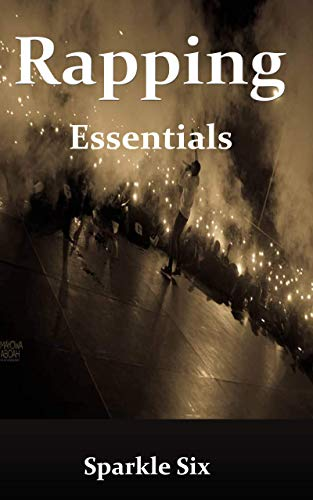 Rapping Essentials: How to be a good rapper (English Edition) -