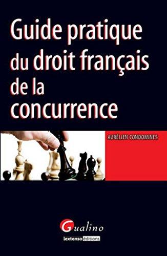 Guide pratique du droit français de la concurrence