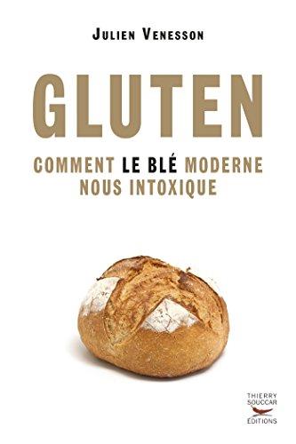 Gluten - Comment le bl moderne nous intoxique