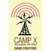 Camp X: SOE school for spies