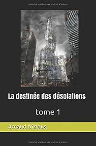 La destinée des désolations, tome 1 par Arnaud Niklaus