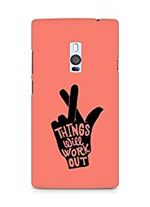 AMEZ things will work out Back Cover For OnePlus Two