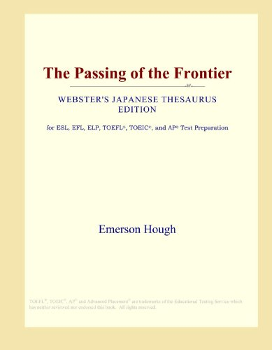 The Passing of the Frontier (Webster's Japanese Thesaurus Edition)
