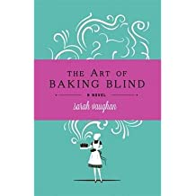 [(The Art of Baking Blind)] [ By (author) Sarah Vaughan ] [July, 2014]