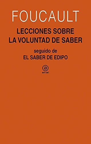 Lecciones sobre la voluntad de saber. Curso del Collège de France (1970-1971) seguido de El saber de Edipo (Universitaria)