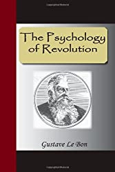 The Psychology of Revolution by Gustave Le Bon (2007-11-20)