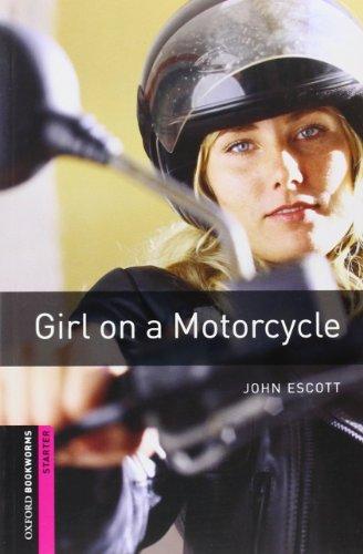 Oxford Bookworms Library: Starter Level:: Girl on a Motorcycle: 250 Headwords (Oxford Bookworms ELT) por John Escott