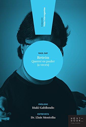 Retrón: Querer es poder (a veces) (Vidas Interrogantes nº 1) por Raúl Gay Navarro