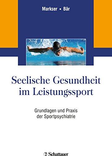 Seelische Gesundheit im Leistungssport: Grundlagen und Praxis der Sportpsychiatrie