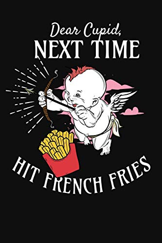 Sexy Friesen (Dear Cupid Next Time Hit a French Fries: Funny Fries Valentines Day Notebook Journal)