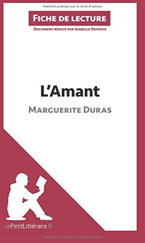 L'Amant de Marguerite Duras (Fiche de lecture): Résumé complet et analyse détaillée de l'oeuvre