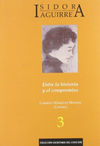 Isidora Aguirre. Entre la historia y el compromiso. (Colección Americana)