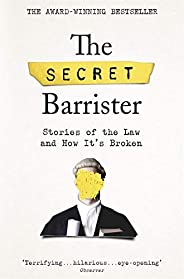 The Secret Barrister: Stories of the Law and How It's Br