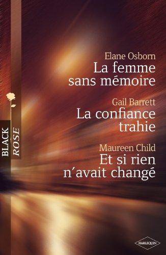 La femme sans mémoire - La confiance trahie - Et si rien n'avait changé (Harlequin Black Rose) par Elane Osborn