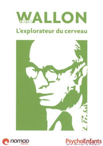 Henri Wallon : L'explorateur du cerveau