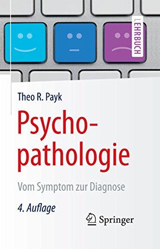 Psychopathologie: Vom Symptom zur Diagnose (Springer-Lehrbuch)