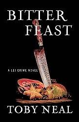 Bitter Feast by Toby Neal (2016-05-12)