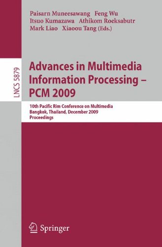 Advances in Multimedia Information Processing - PCM 2009: 10th Pacific Rim Conference on Multimedia, Bangkok, Thailand, December 15-18, 2009. Proceedings (Lecture Notes in Computer Science, Band 5879)