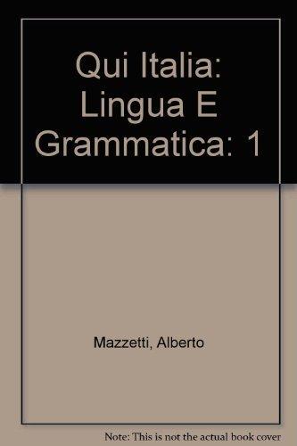 Qui Italia: 1: Lingua e Grammatica (Italian Edition) by Alberto Mazzetti (1993-01-01)