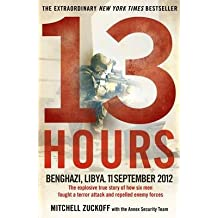 [(13 Hours: The Explosive True Story of How Six Men Fought a Terror Attack and Repelled Enemy Forces)] [Author: Mitchell Zuckoff] published on (December, 2014)