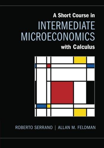 A Short Course in Intermediate Microeconomics with Calculus Paperback por Serrano