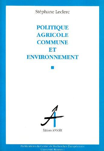 Politique agricole commune et environnement par Stéphane Leclerc