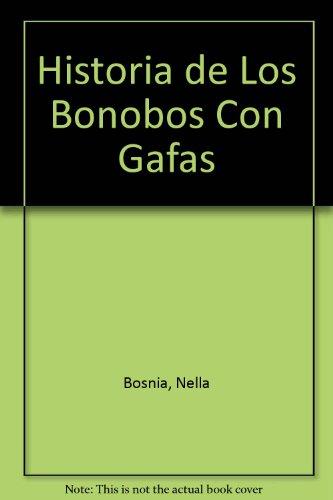 Historia de Los Bonobos Con Gafas por Nella Bosnia