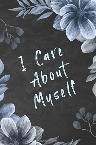I Care About Myself: Easy Tracking & Perfect Bound of Meal,Diabetes Logbook, Blood Glucose Log Book, Diabetic Health Journal With Weekly Reviews