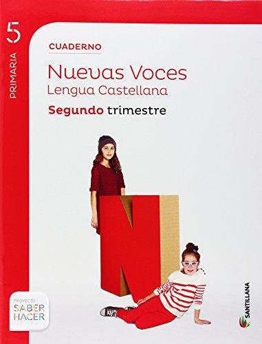 CUADERNO LENGUA CASTELLANA NUEVAS VOCES 5 PRIMARIA SEGUNDO TRIMESTRE SABER HACER SANTILLANA - 9788468010601 por Aa.Vv.