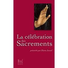 La célébration des Sacrements