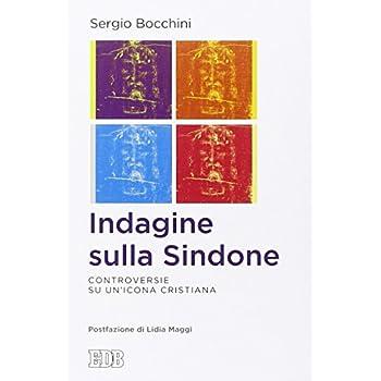Indagine Sulla Sindone. Controversie Su Un'icona Cristiana