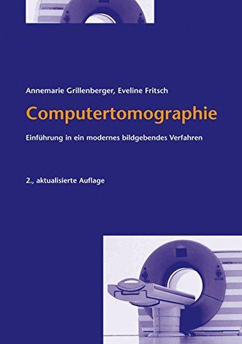 Computertomographie. Einführung in ein modernes bildgebendes Verfahren