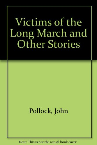 Victims of the Long March and Other Stories
