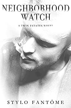 Neighborhood Watch (A Twin Estates Novel Book 4) by [Fantome, Stylo]