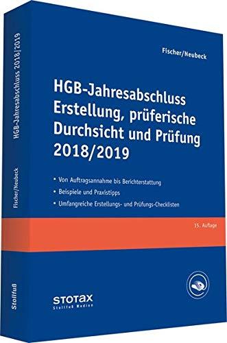 HGB-Jahresabschluss - Erstellung, prüferische Durchsicht und Prüfung 2018/19: Mittelständische Unternehmen Erläuterungen, Beratungshinweise, Checklisten und Materialien