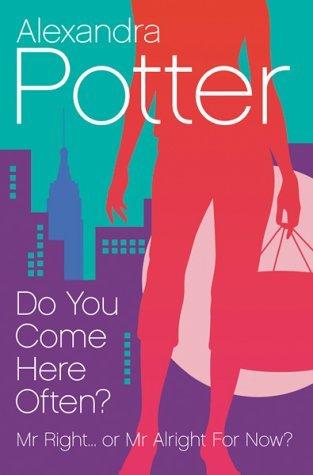Portada del libro Do You Come Here Often? by Alexandra Potter (2004-03-15)