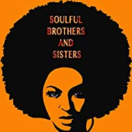 Soulful Brothers and Sisters