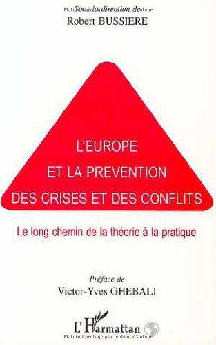 L'Europe et la prévention des crises et des conflits par Bussiere