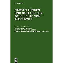 Darstellungen und Quellen zur Geschichte von Auschwitz: Standort- und Kommandanturbefehle des Konzentrationslagers Auschwitz 1940-1945 (SAP Excellence)