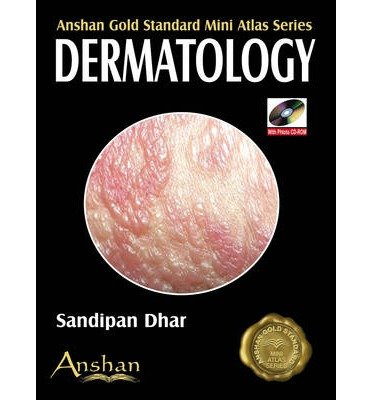 [(Mini Atlas of Dermatology)] [Author: Sandeepan Dhar] published on (August, 2008)