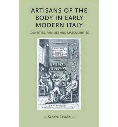 [ARTISANS OF THE BODY IN EARLY MODERN ITALY] by (Author)Cavallo, Sandra on May-03-10