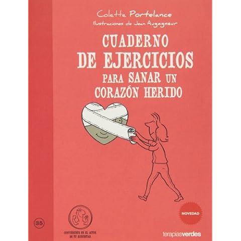 Cuaderno de ejercicios. Sanar un corazón herido (Terapias Cuadernos ejercicios)