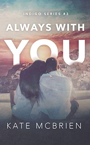 Always With You (Indigo Book 3) by [McBrien, Kate]