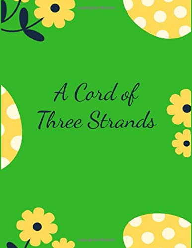 A Cord of Three Strands: Your Wedding Planner Checklists, Worksheets, and Essential Tools for the Perfect Marriage Celebration